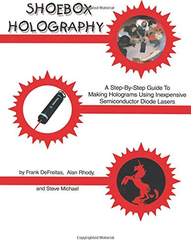 9780894960604: Shoebox Holography: A Step-By-Step Guide to Making Holograms Using Inexpensive Semiconductor Diode Laser