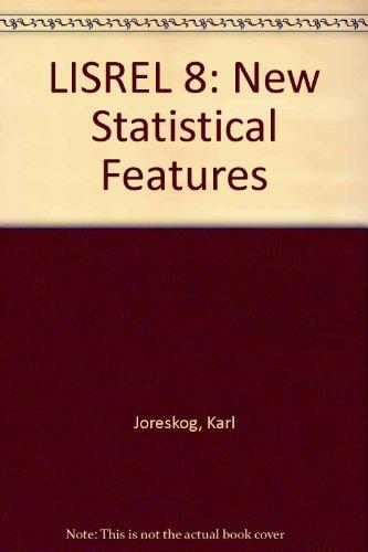 LISREL 8: New Statistical Features: Joreskog, Karl, Sorbom, Dag, Toit, Stephen du, Toit, Mathilda ...