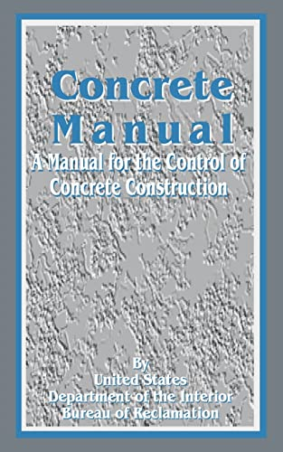 9780894990267: Concrete Manual: A Manual for the Control of Concrete Construction