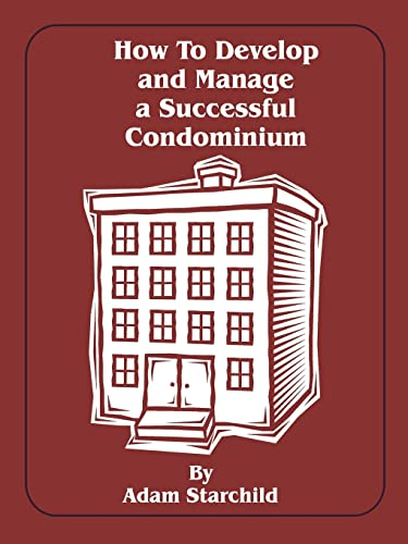 9780894990564: How to Develop and Manage a Successful Condominium