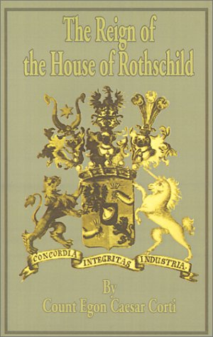 9780894990618: The Reign of the House of Rothschild - 1830-1871