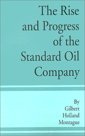 9780894990724: The Rise and Progress of the Standard Oil Company