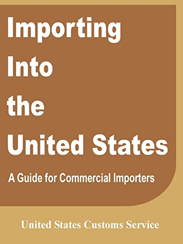 9780894990779: Importing Into the United States: A Guide for Commercial Importers