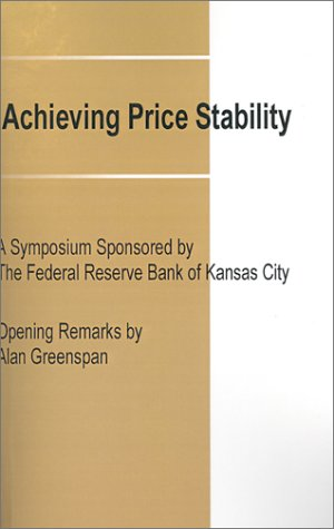 9780894990984: Achieving Price Stability: A Symposium Sponsored by the Federal Reserve Bank of Kansas City (Federal Reserve Bank of Kansas City Symposium)