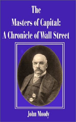9780894991271: Masters of Capital: A Chronicle of Wall Street: A Chronicle of Wall Street, the