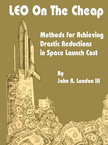 9780894991349: Leo on the Cheap: Methods for Achieving Drastic Reductions in Space Launch Costs