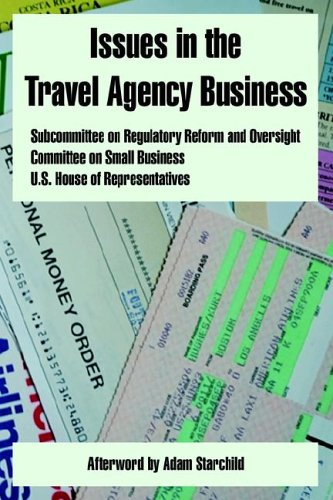 Issues in the Travel Agency Business: U. S. House of Representatives