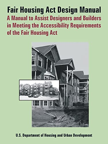 9780894992391: Fair Housing ACT Design Manual: A Manual to Assist Designers and Builders in Meeting the Accessibility Requirements of the Fair Housing ACT