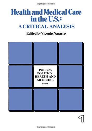 Health and Medical Care in the United States: A Critical Analysis
