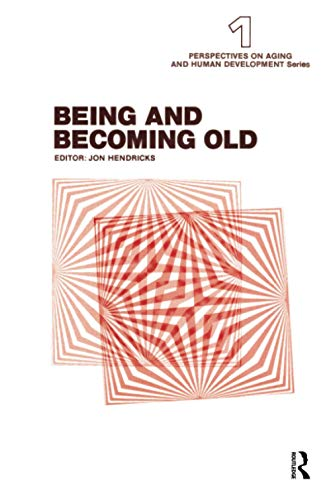 9780895030146: 1: Being and Becoming Old (Perspectives on Aging and Human Development Series)