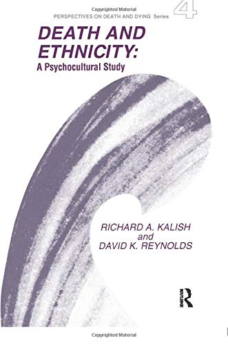 9780895030214: Death and Ethnicity: Volume 4: A Psychocultural Study: Vol 4 (Perspectives on Death and Dying Series, 4)