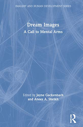 9780895030740: Dream Images: A Call to Mental Arms (Imagery and Human Development Series)