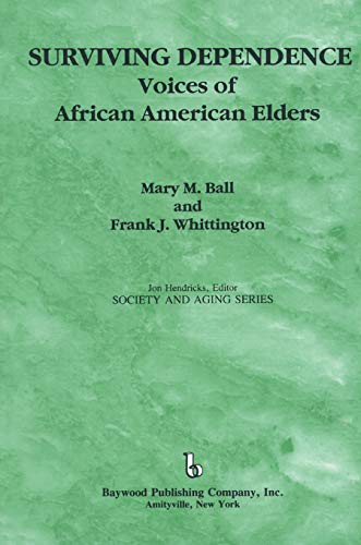 9780895031259: Surviving Dependence: Voices of African American Elders (Society and Aging Series)