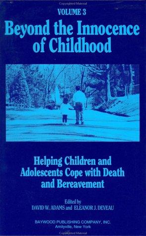 Beyond the Innocence of Childhood, Volume 3: Adams, David W.,