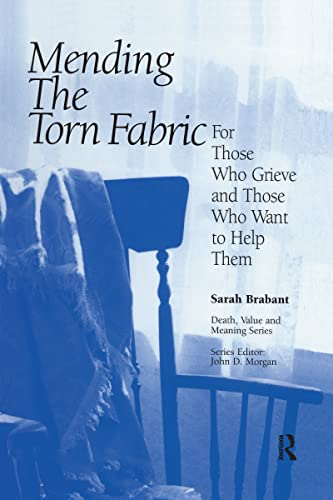 9780895031419: Mending the Torn Fabric: For Those Who Grieve and Those Who Want to Help Them (Death, Value and Meaning Series)