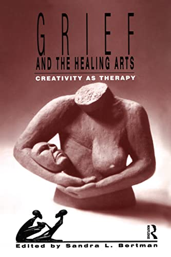 9780895031891: Grief and the Healing Arts: Creativity as Therapy (Death, Value and Meaning Series)