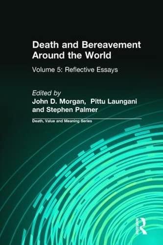 Death and Bereavement Around the World: Reflective: John D. Morgan;