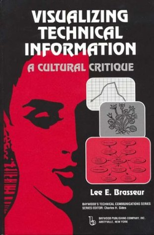 9780895032409: Visualizing Technical Information: A Cultural Critique (Baywood's Technical Communications)