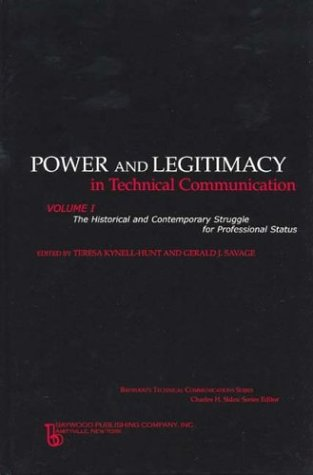 9780895032461: Power and Legitimacy in Technical Communication: Historical and Contemporary Struggle for Professional Status (Baywood's Technical Communications)