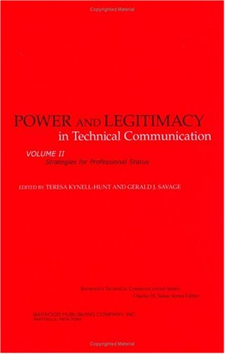 Power and Legitimacy in Technical Communication: Strategies for Professional Status: Kynell-Hunt, ...