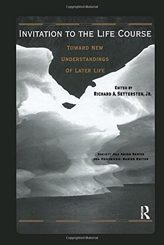 9780895032690: Lives in Time and Place and Invitation to the Life Course: AND Invitation to the Life Course: Toward New Understandings of Later Life: The Problems ... Science (Society and Aging Series)