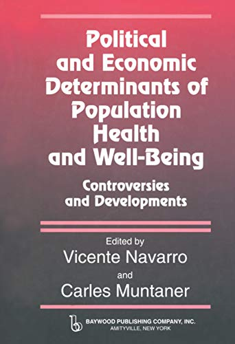 9780895032782: Political and Economic Determinants of Population Health and Well-being: Controversies and Developments (Policy, Politics, Health and Medicine Series)
