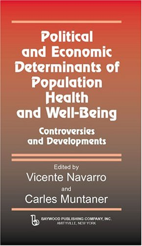 9780895032799: Political and Economic Determinants of Population Health and Well-being: Controversies and Developments (Policy, Politics, Health and Medicine Series)