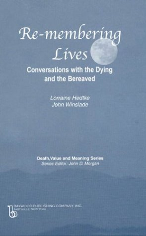 9780895032850: Remembering Lives: Conversations with the Dying and the Bereaved (Death, Value and Meaning Series)