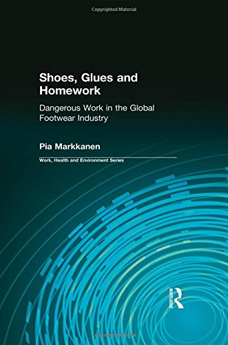 9780895033284: Shoes, Glues and Homework: Dangerous Work in the Global Footwear Industry (Work, Health and Environment Series)