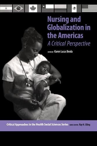 9780895033536: Nursing and Globalization in the Americas: A Critical Perspective (Critical Approaches in the Health Social Sciences Series)