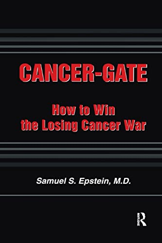 9780895033543: Cancer-gate: How to Win the Losing Cancer War (Policy, Politics, Health and Medicine Series)