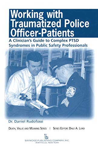 9780895033659: Working with Traumatized Police-Officer Patients: A Clinician's Guide to Complex PTSD Syndromes in Public Safety Professionals (Death, Value and Meaning Series)