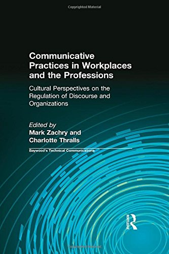 9780895033727: Communicative Practices in Workplaces and the Professions: Cultural Perspectives on the Regulation of Discourse and Organizations (Baywood's Technical Communications)