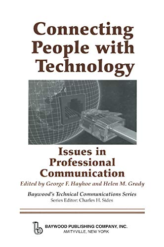 Connecting People with Technology: Issues in Professional Communication (Baywood's Technical ...