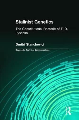 STALINIST GENETICS: THE CONSTITUTIONAL RHETORIC OF T. D. LYSENKO: Stanchevici, Dmitri