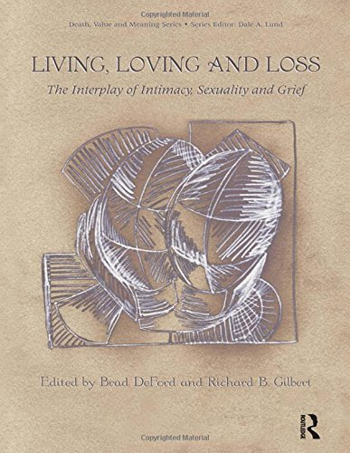 9780895036506: Living, Loving and Loss: The Interplay of Intimacy, Sexuality and Grief (Death, Value and Meaning Series)
