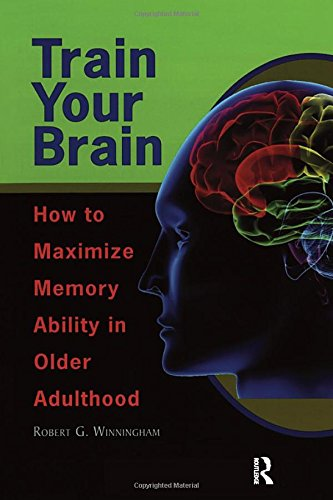 9780895037831: Train Your Brain: How to Maximize Memory Ability in Older Adulthood