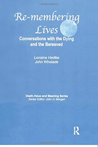 9780895038005: Remembering Lives: Conversations with the Dying and the Bereaved