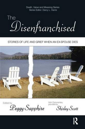 9780895038210: The Disenfranchised: Stories of Life and Grief When an Ex-Spouse Dies (Death, Value and Meaning Series)