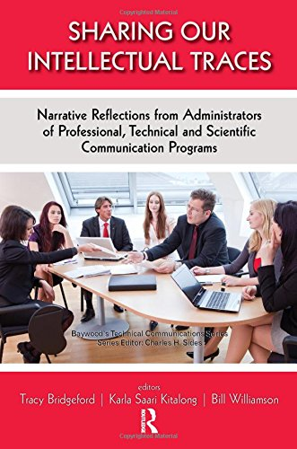 9780895038692: Sharing Our Intellectual Traces: Narrative Reflections from Administrators of Professional, Technical, and Scientific Programs (Baywood's Technical Communications)