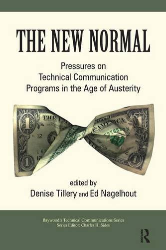 9780895039156: The New Normal: Pressures on Technical Communication Programs in the Age of Austerity (Baywood's Technical Communications)