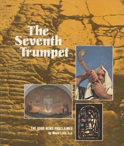 The Seventh Trumpet: The Good News Proclaimed: Link, Mark J.