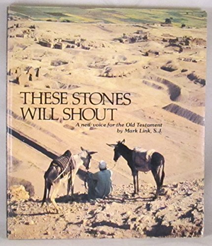 9780895050441: These stones will shout: A new voice for the Old Testament
