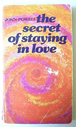 9780895050540: Books by John Powell: Unconditional Love / Why Am I Afraid To Tell You Who I Am / The Secret of Staying in Love / Fully Human, Fully Alive
