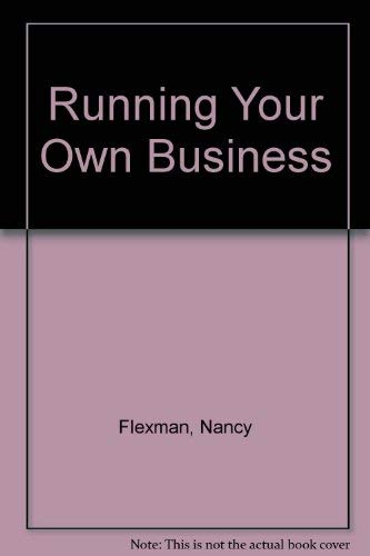 9780895050915: Running Your Own Business