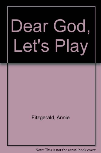 Dear God, Let's Play (0895051265) by Fitzgerald, Annie