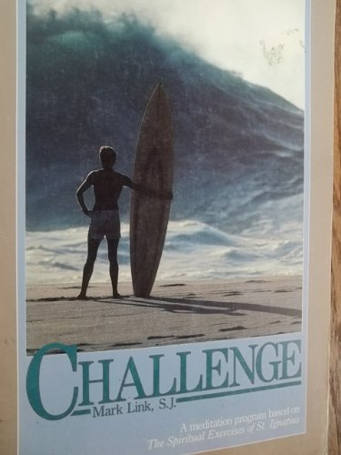9780895056542: Challenge (A Meditation Program Based on the Spiritual Exercises of St. Ignatius)