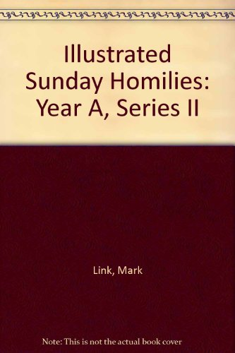 Illustrated Sunday Homilies, Year A, Series II