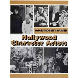 Hollywood Character Actors (0895080648) by James Robert Parish