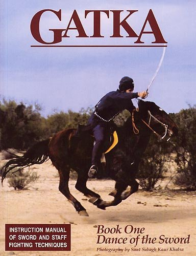 9780895090874: Gatka: Dance of the Sword - Instruction Manual of Sword and Staff Fighting Techniques